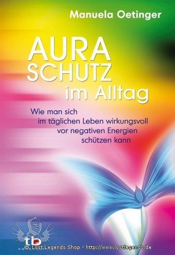 Aura-Schutz im Alltag Manuela Oetinger