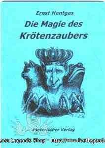 Die Magie des Krötenzaubers Ernst Hentges
