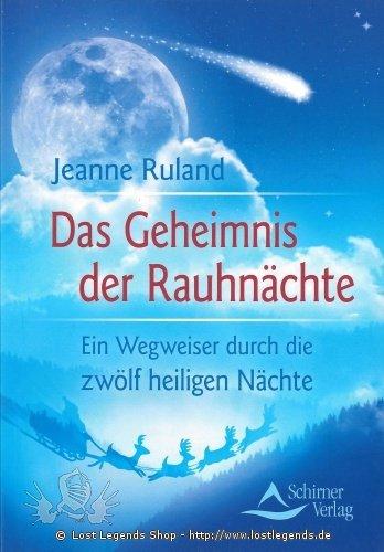 Das Geheimnis der Rauhnächte Jeanne Ruland