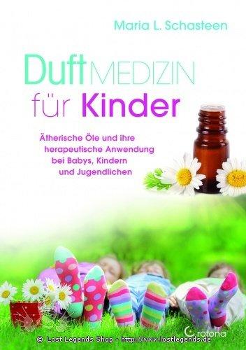 Duftmedizin für Kinder Maria L. Schasteen