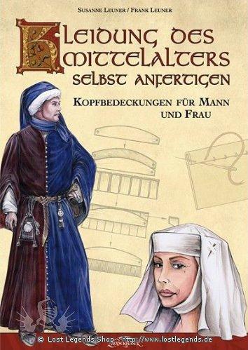Kleidung des Mittelalters selbst anfertigen Kopfbedeckung für Mann und Frau
