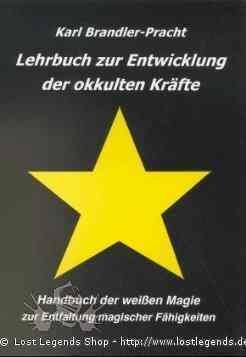 Lehrbuch zur Entwicklung der okkulten Kräfte Karl Brandler-Pracht