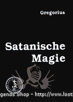 Satanische Magie Gregor A. Gregorius