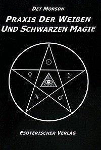 Praxis der weißen und schwarzen Magie Det Morson